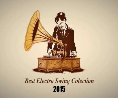 Electro Swing Collection ► Best Electro Swing Collection of 2015 ~ 3 Gut Electro Swing Collection