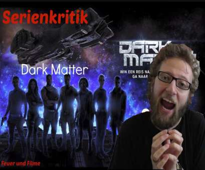 Matter Deutsch Dark Matter, Staffel, Kritik Deutsch/German 4 Elegant Matter Deutsch